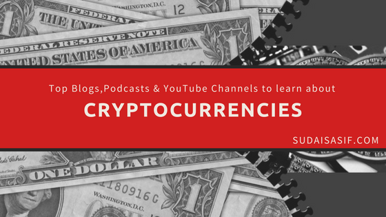 Top Blogs,Podcasts & YouTube Channels to Learn about Cryptocurrencies