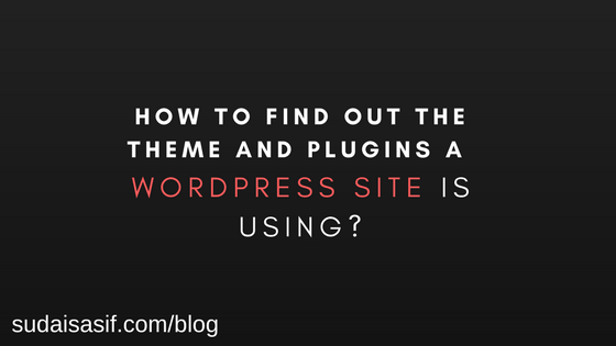 How to find out the Theme and Plugins a WordPress site is using?