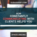 How Constantly Communicating with Clients Helps You
