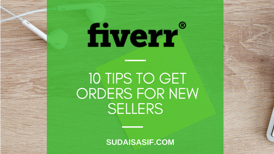 10 Tips to Get Orders for New Sellers on Fiverr