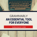 Grammarly - An Essential Tool for Everyone