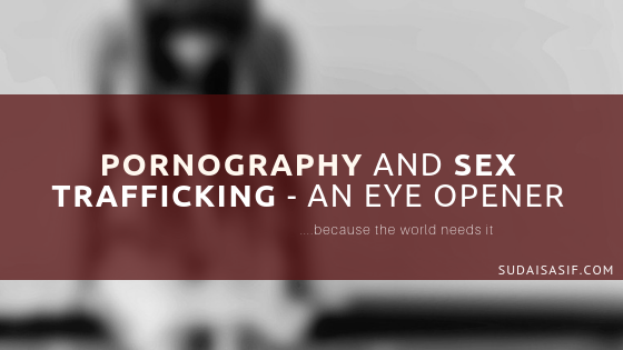 Pornography and Sex Trafficking – An Eye Opener