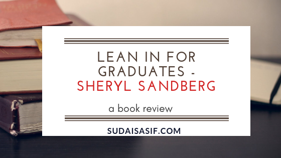 Lean In For Graduates by Sheryl Sandberg: Book Review